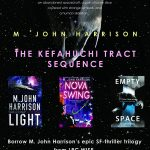 M. John Harrison: The Kefahuchi Tract sequence now at LRC WISE
