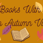 """[Image Description: Orange-brown background with dark purple text which reads """"Books With An Autumn Vibe"""