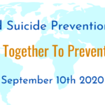"[Image description: White and turquoise background of a world map. Text in orange and blue reads ""World Suicide Prevention Day. Working Together To Prevent Suicide. September 10th 2020]"
