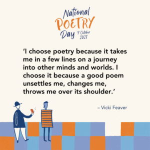 """""""I choose poetry because it takes me in a few lines on a journey into other minds, and worlds. I choose it because a good poem unsettles me, changes me, throws me over its shoulder."""" - Vicki Feaver"""
