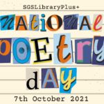 SGS Library Plus+ National Poetry Day 7th October 2021
